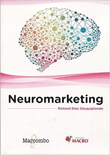 Neuromarketing (ACCESO RÁPIDO): Amazon.es: Richard Díaz Chuquipiondo : Libros