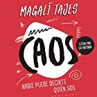 Caos [Chaos]: Nadie puede decirte quién sos [Nobody Can Tell You Who You Are] Audiobook by Magalí Tajes Narrated by Magalí Tajes