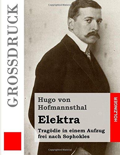 Elektra (Großdruck): Tragödie in einem Aufzug frei nach Sophokles (German Edition)