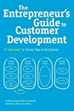 img - for The Entrepreneur's Guide to Customer Development: A cheat sheet to The Four Steps to the Epiphany by Brant Cooper (2010-07-29) book / textbook / text book