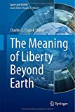 The Meaning of Liberty Beyond Earth, , 3319095668