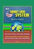 img - for 2012 Smart Grid System Report to Congress - Smart Electric Meters, Renewables Integration, Electric Cars and Vehicles, Transmission Automation, Grants and Programs, Cyber Security, Energy Efficiency book / textbook / text book
