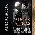 Alice's Alphas: Wolf Clan Shifters, Book 1 Audiobook by Ann Gimpel Narrated by Gregory Salinas