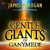 The Gentle Giants of Ganymede | James P. Hogan