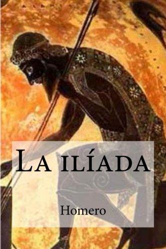 La iliada (Spanish Edition) [Homero] (Tapa Blanda)