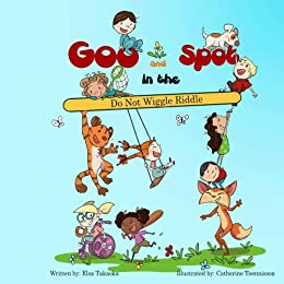 Goo and Spot in the Do Not Wiggle Riddle by [Takaoka, Elsa]
