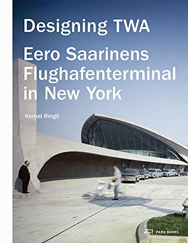 Designing TWA: Eero Saarinens Flughafenterminal in for sale  Delivered anywhere in USA
