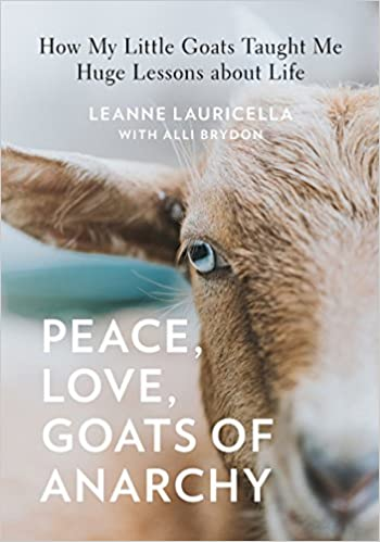 Peace, Love, Goats of Anarchy: How My Little Goats Taught Me