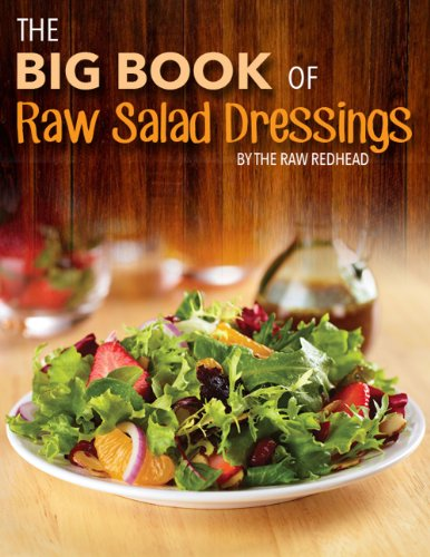 The Big Book of Raw Salad Dressings by Raw Redhead