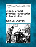 A popular and practical introduction to law Studies, Samuel Warren, 1240188528
