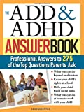 The ADD and ADHD Answer Book, Susan Ashley, 140220549X