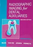 Radiographic Imaging for Dental Auxiliaries, Miles, Dale A. and Van Dis, Margot L., 0721667295