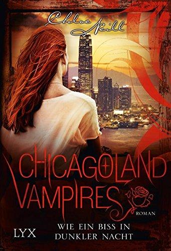 Chicagoland Vampires - Wie ein Biss in dunkler Nacht (Chicagoland-Vampires-Reihe, Band 12)