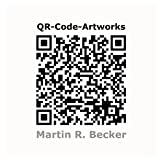 QR-Code-Artworks: Martin R. Becker - 2011/12 (German Edition)