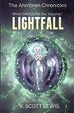 Lightfall: When Dragons Die, Volume 1 (The Ahmbren Chronicles)