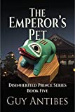 The Emperor s Pet (The Disinherited Prince Series Book 5)