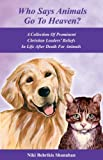 Who Says Animals Go to Heaven?, Niki Behrikis Shanahan, 0972030158
