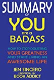 SUMMARY Of You Are a Badass: How to Stop Doubting
