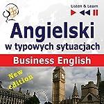 Angielski w typowych sytuacjach - New Edition: Business English (Listen & Learn) | Dorota Guzik,Joanna Bruska