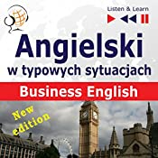Angielski w typowych sytuacjach - New Edition: Business English (Listen & Learn) | Dorota Guzik, Joanna Bruska