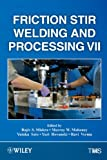 Friction Stir Welding and Processing, Mishra, Rajiv S. and Hovanski, Yuri, 1118605780