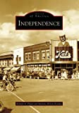 Independence (Images of America: Missouri)