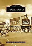 Independence, Richard N. Piland and Marietta Wilson Boenker, 0738552194