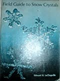 img - for Field Guide to Snow Crystals book / textbook / text book