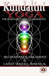 Kundalini Yoga: The Shakti Path to Soul Awakening (Volume 1)