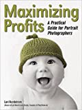 Best Portrait Photographers - Maximizing Profits: A Practical Guide for Portrait Photographers Review