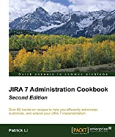 JIRA 7 Administration Cookbook, 2nd Edition