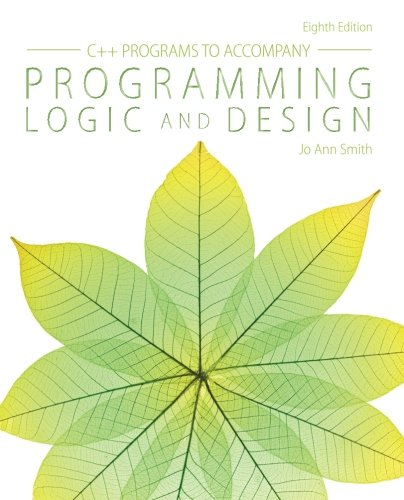 C++ Programs to Accompany Programming Logic and