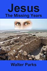 Jesus The Missing Years Kindle Edition
