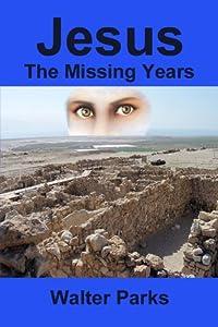 Jesus The Missing Years