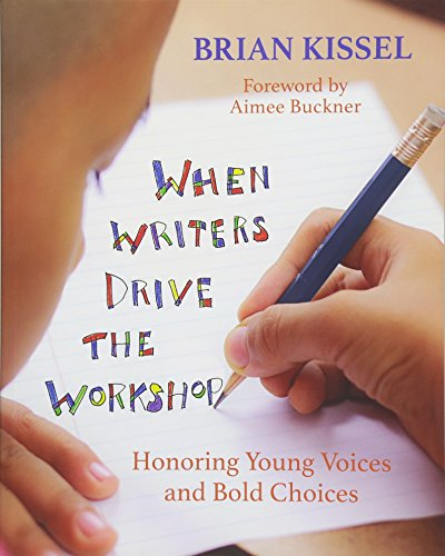 When Writers Drive the Workshop: Honoring Young Voices and Bold Choices