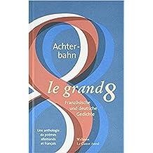 Grand 8 (Le): Une anthologie de poèmes allemands et français