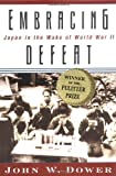 Embracing Defeat: Japan in the Wake of World War II by John W. Dower (1999-03-01)