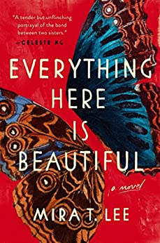 Everything Here Is Beautiful by [Lee, Mira T.]