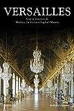 Versailles : Histoire, dictionnaire et anthologie