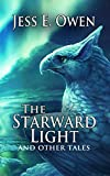 Download The Starward Light: And Other Tales (The Summer King Chronicles Book 5) in PDF ePUB Free Online