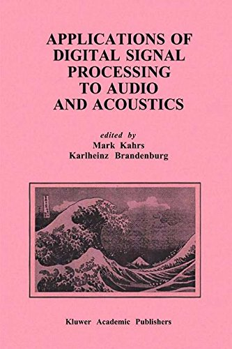 Applications of Digital Signal Processing to Audio and Acoustics (The Springer International Series in Engineering and Computer Science) by Springer