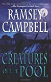 Creatures of the Pool, Ramsey Campbell, 0843963840