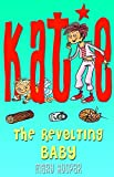 The Revolting Baby (Katie)