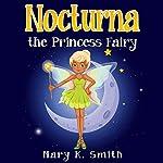 Nocturna the Princess Fairy | Mary K. Smith