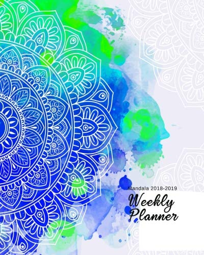 Mandala 2018-2019 Weekly Planner: Mandala Inspirational Quotes Weekly Daily 16 Monthly   Planner 2018-2019-2010  8 x 10