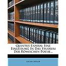 Quintus Ennius: Eine Einleitung in Das Studium Der Romischen Poesie... (German Edition)