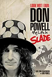 Look Wot I Dun: Don Powell - My Life In Slade