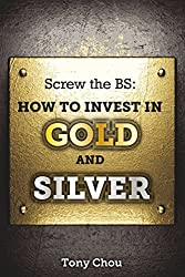 Screw the BS:  How to Invest in Gold and Silver (English Edition)