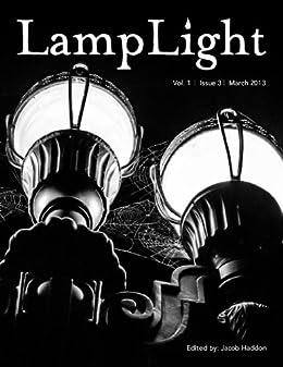 LampLight, Volume I Issue III by [Malfi, Ronald, White, Sheri, Gonzalez, J. F., Mastrantone, S. R., Kellis, Konstantinos, Warner, Matthew]