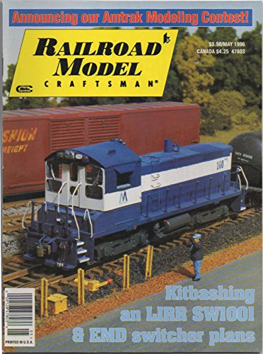 Railroad Model Craftsman (magazine), vol. 64, no. 12 (May 1996) (Kitbashing an LIRR SW1001 & EMD Switcher Plans; Amtrak Modeling Contest)